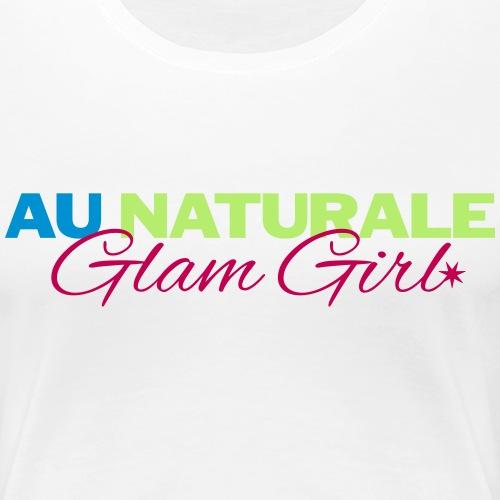 Au Naturale Glam Girl - Women's Premium T-Shirt