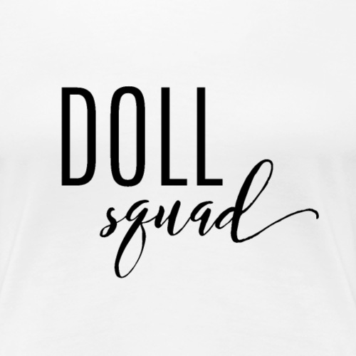 Doll Squad Black - Women's Premium T-Shirt