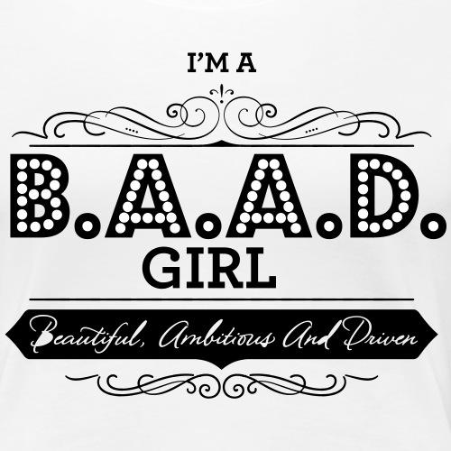 B.A.A.D GIRL - Women's Premium T-Shirt