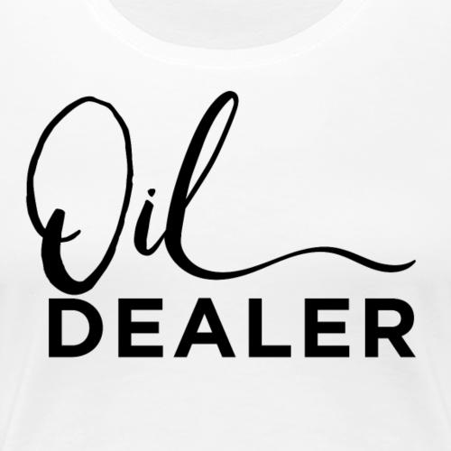 Oil Dealer - Women's Premium T-Shirt