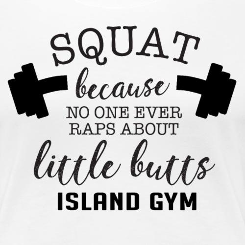 Squat Because white IG - Women's Premium T-Shirt