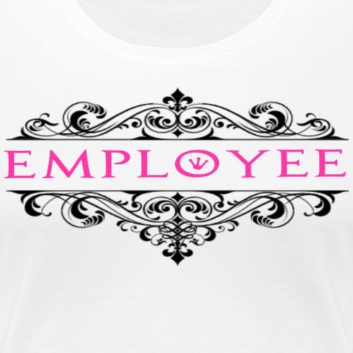 EMPLOYEE - Women's Premium T-Shirt