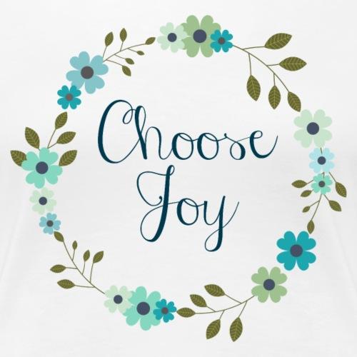Choose Joy - Women's Premium T-Shirt