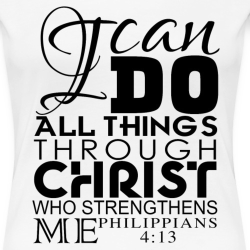 All things through Christ - Women's Premium T-Shirt