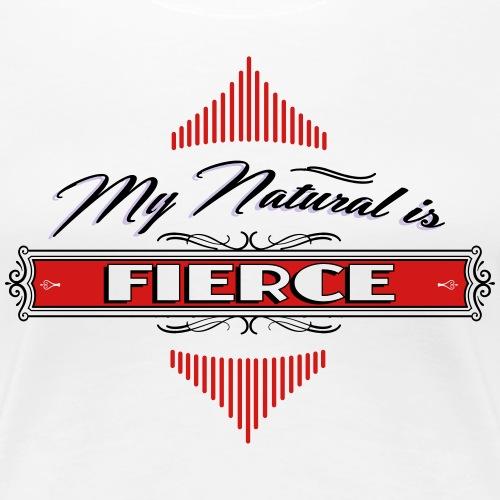 My Natural is FIERCE - Women's Premium T-Shirt