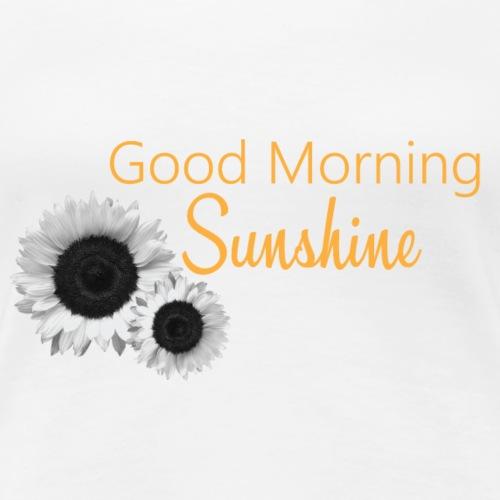 Goos Morning Sunshine - Women's Premium T-Shirt