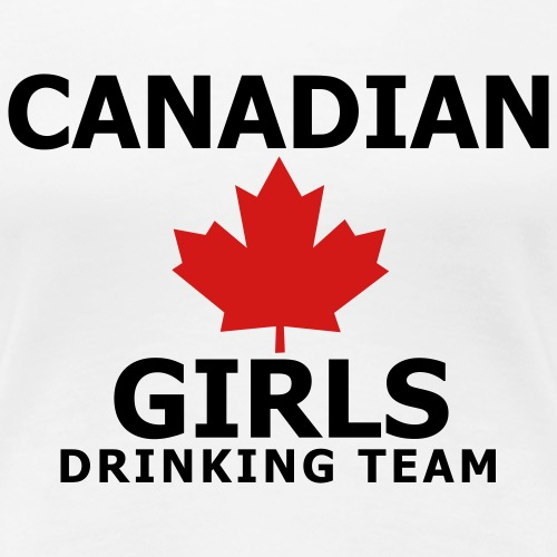 Canadian Girls Drinking Team - Women's Premium T-Shirt