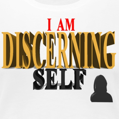 The Discernment Of Self DISCERNING SELF - Female - Women's Premium T-Shirt