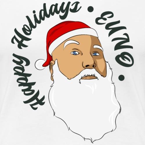 HAPPY HOLIDAYS SANTA - Women's Premium T-Shirt
