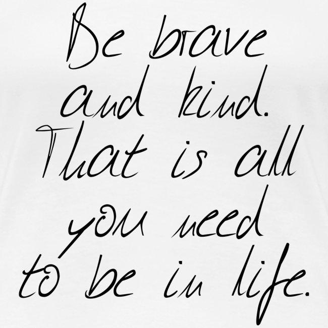 Brave & kind