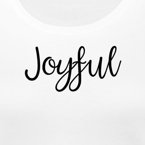 Joyful Bold - Women's Premium T-Shirt