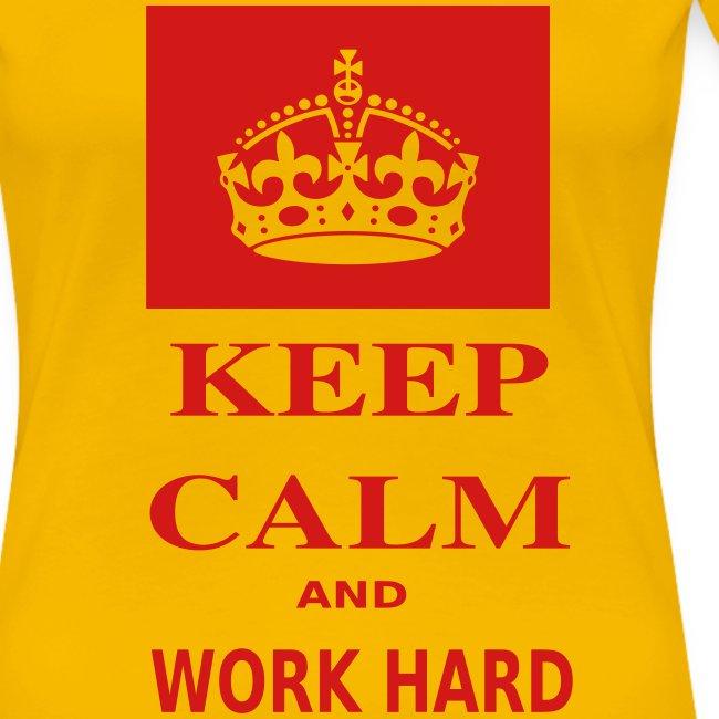 Keep Calm and Work Hard