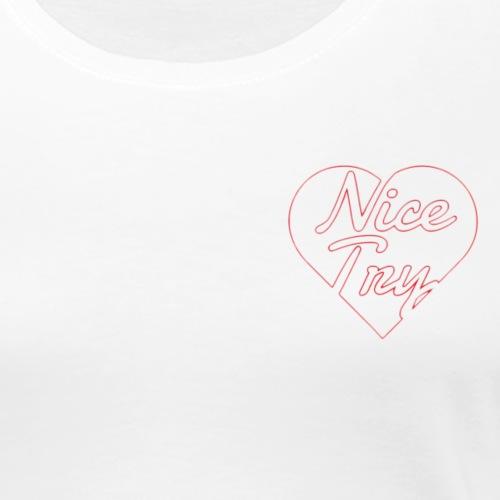 Nice Try Graphic - Women's Premium T-Shirt