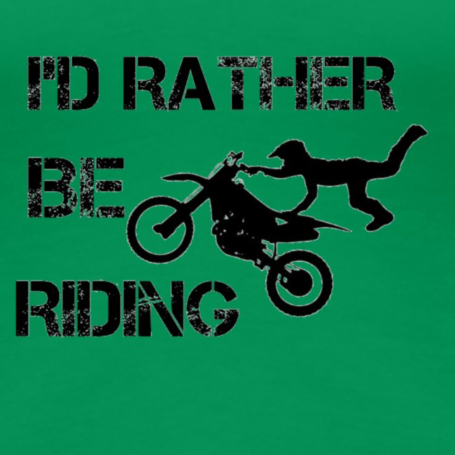 """""""I'D RATHER BE RIDING"""" merchandise"""