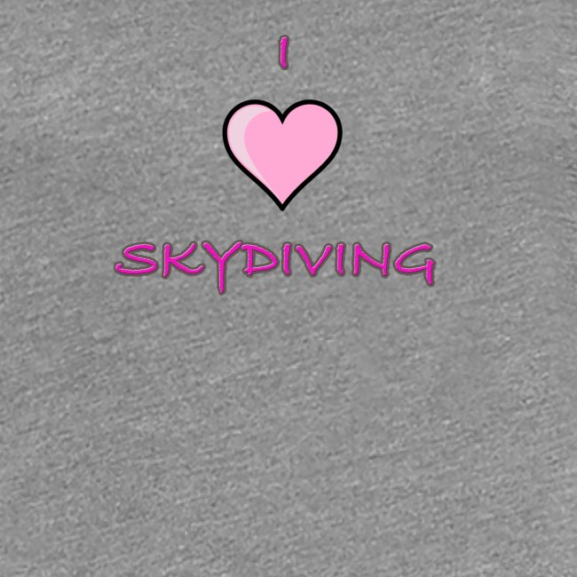I Love Skydiving/BookSkydive/Perfect Gift