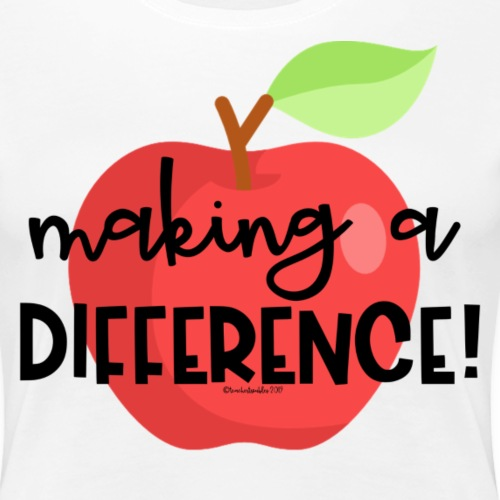 Making a Difference! - Women's Premium T-Shirt
