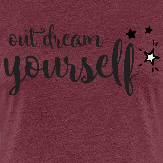 Out dream yourself