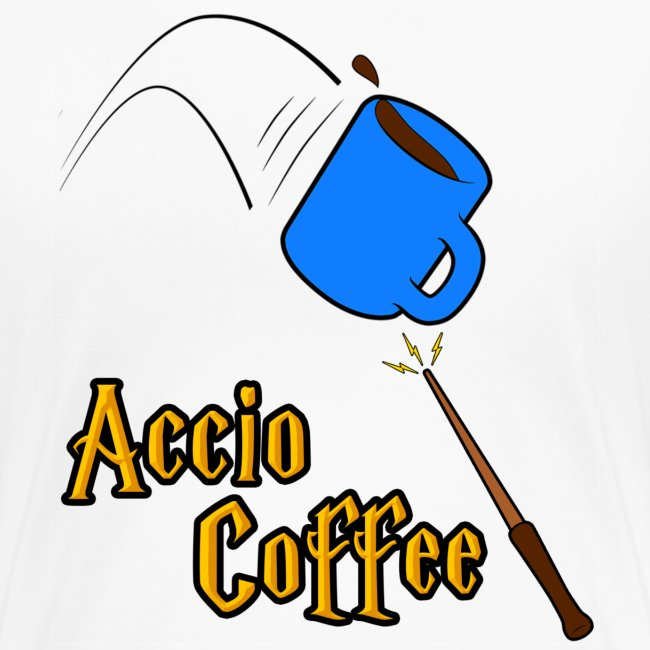 Accio Coffee! (Double Sided)