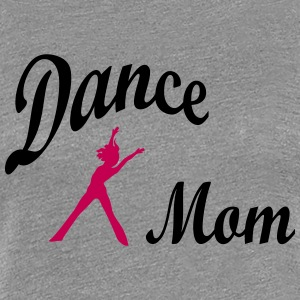 dance mom - Women's Premium T-Shirt