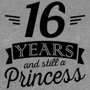 16 years and still a princess - Women's Premium T-Shirt