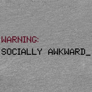 Socially Awkward - Women's Premium T-Shirt