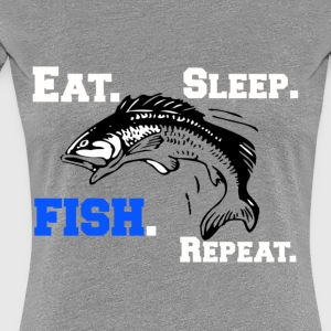 Funny Eat Sleep Fish Repeat Novelty Cool Apparel - Women's Premium T-Shirt