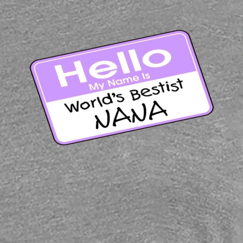 World's Bestist Nana - Women's Premium T-Shirt