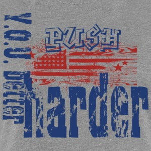 YOU Better Push Harder - Women's Premium T-Shirt