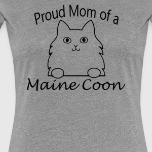 Proud Mom of a Maine Coon - Women's Premium T-Shirt