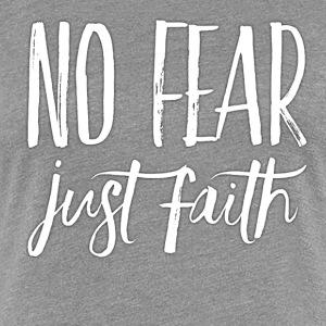 No Fear Just Faith Women's - Women's Premium T-Shirt