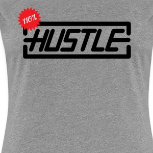 Hustle 110% - Women's Premium T-Shirt