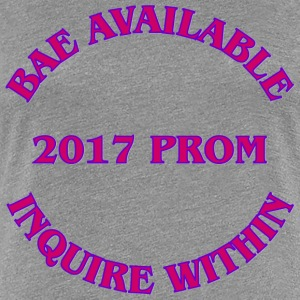 2017 Prom Bae Available Inquire Within - Women's Premium T-Shirt