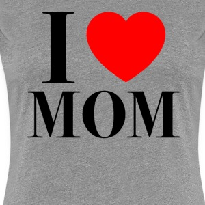 mothers day i love mom - Women's Premium T-Shirt