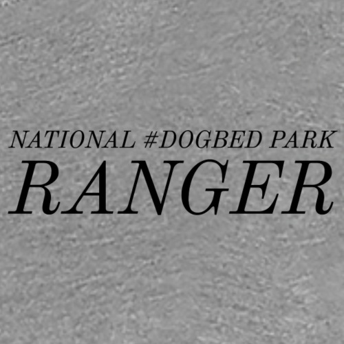 National #DogBed Park Ranger - Women's Premium T-Shirt