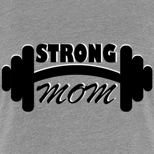 strong mom - Women's Premium T-Shirt