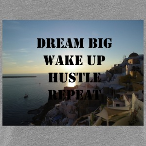 Dream Big Wakep Up Hustle Repeat - Women's Premium T-Shirt