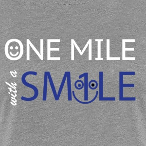 mile with a smile - Women's Premium T-Shirt