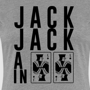 Jack Jack All In - Women's Premium T-Shirt