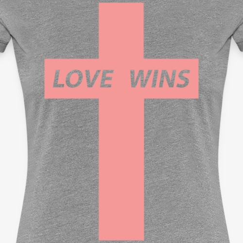 Love Wins (Pink) - Women's Premium T-Shirt