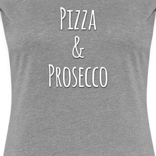 Pizza and Prosecco - Women's Premium T-Shirt