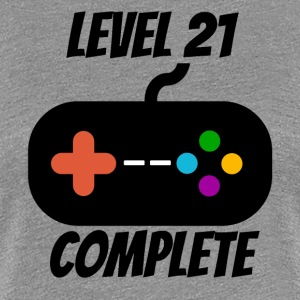 Level 21 Complete 21st Birthday - Women's Premium T-Shirt