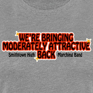 WE'RE BRINGING MODERATELY ATTRACTIVE BACK Smithtow - Women's Premium T-Shirt