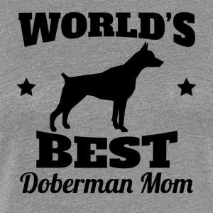 World's Best Doberman Mom - Women's Premium T-Shirt
