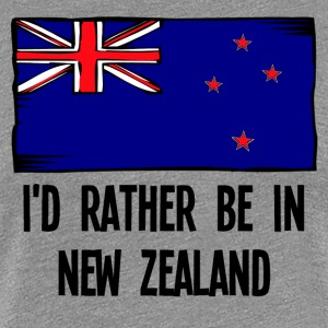 I'd Rather Be In New Zealand - Women's Premium T-Shirt