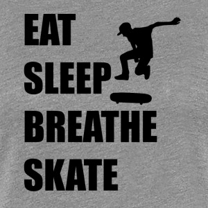 Eat Sleep Breathe Skate - Women's Premium T-Shirt