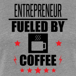 Entrepreneur Fueled By Coffee - Women's Premium T-Shirt