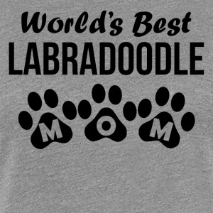 World's Best Labradoodle Mom - Women's Premium T-Shirt