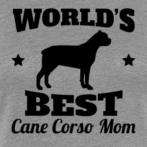 World's Best Cane Corso Mom - Women's Premium T-Shirt