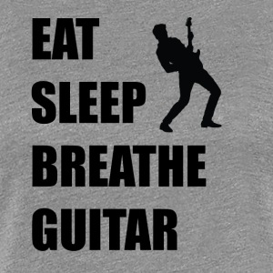 Eat Sleep Breathe Guitar - Women's Premium T-Shirt