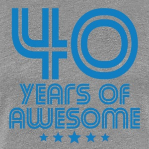 40 Years Of Awesome 40th Birthday - Women's Premium T-Shirt